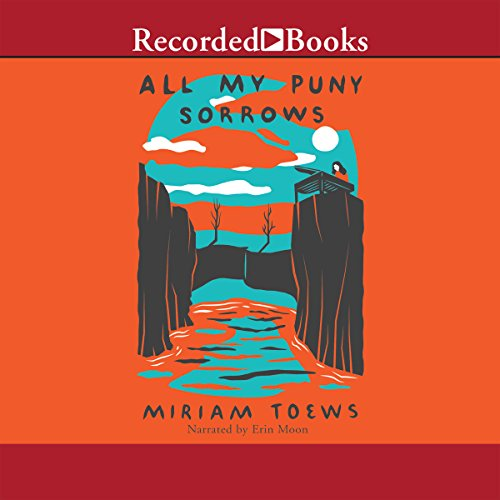 All My Puny Sorrows audiobook cover art