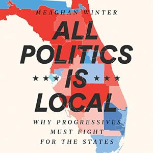 All Politics Is Local audiobook cover art