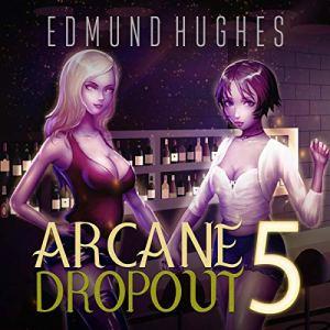 Arcane Dropout 5 audiobook cover art