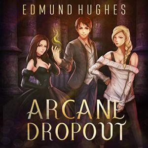 Arcane Dropout audiobook cover art
