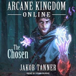 Arcane Kingdom Online: The Chosen audiobook cover art