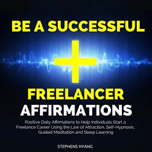 Be a Successful Freelancer Affirmations audiobook cover art