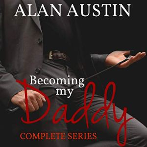 Becoming My Daddy: Complete Series audiobook cover art