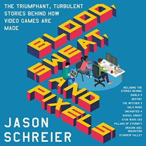 Blood, Sweat, and Pixels audiobook cover art