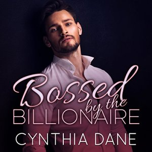 Bossed by the Billionaire audiobook cover art