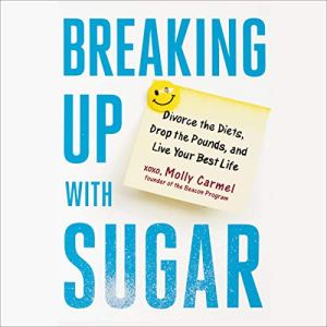 Breaking Up with Sugar audiobook cover art