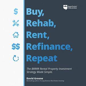 Buy, Rehab, Rent, Refinance, Repeat audiobook cover art