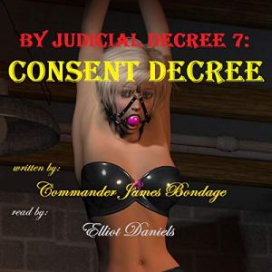By Judicial Decree 7: Consent Decree audiobook cover art