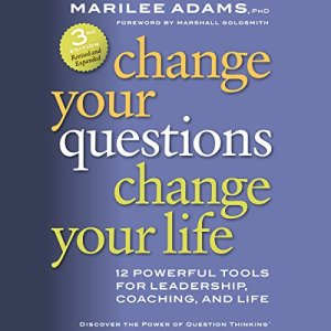 Change Your Questions, Change Your Life audiobook cover art