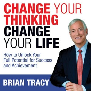 Change Your Thinking, Change Your Life audiobook cover art