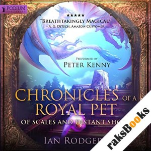 Chronicles of a Royal Pet: Of Scales and Distant Shores audiobook cover art