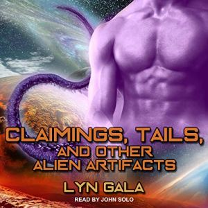 Claimings, Tails, and Other Alien Artifacts audiobook cover art