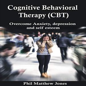 Cognitive Behavioral Therapy (CBT) audiobook cover art