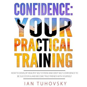 Confidence: Your Practical Training audiobook cover art