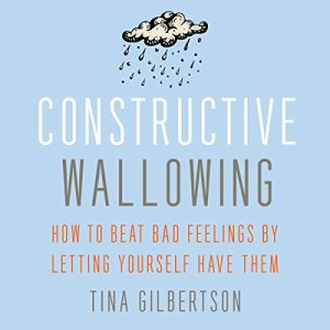Constructive Wallowing audiobook cover art