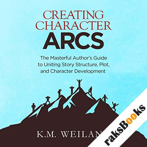 Creating Character Arcs audiobook cover art