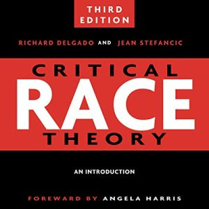 Critical Race Theory: An Introduction, Third Edition audiobook cover art