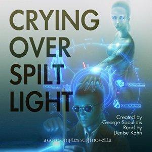 Crying over Spilt Light audiobook cover art