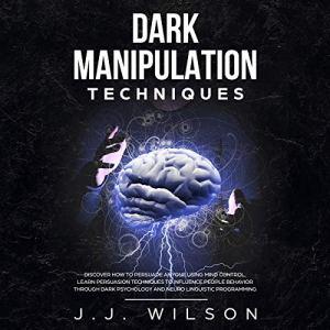 Dark Manipulation Techniques audiobook cover art