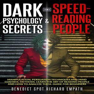 Dark Psychology Secrets & Speed-Reading People: 2 in 1 audiobook cover art