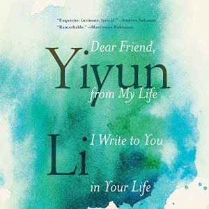 Dear Friend, from My Life I Write to You in Your Life audiobook cover art
