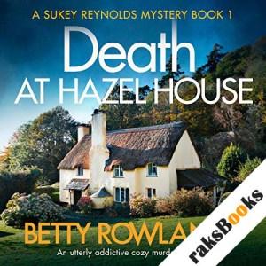 Death at Hazel House: An Utterly Addictive Cozy Murder Mystery audiobook cover art