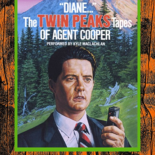 """""""Diane..."""": The Twin Peaks Tapes of Agent Cooper audiobook cover art"""