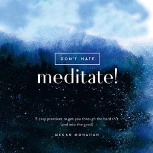 Don't Hate, Meditate! audiobook cover art