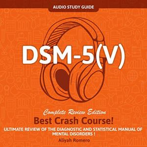 DSM - 5 (V) Audio Study Guide. Complete Review Edition! Best Crash Course!: Ultimate Review of the Diagnostic and Statistical Manual of Mental Disorders! audiobook cover art