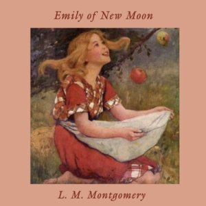 Emily of New Moon audiobook cover art