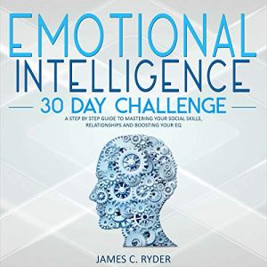 Emotional Intelligence: 30 Day Challenge audiobook cover art
