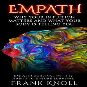 Empath: Why Your Intuition Matters and What Your Body Is Telling You audiobook cover art
