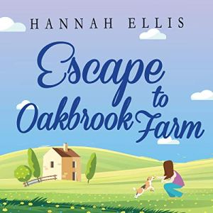 Escape to Oakbrook Farm (A Wonderfully Uplifting Romantic Comedy) audiobook cover art