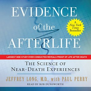 Evidence of the Afterlife: The Science of Near-Death Experiences audiobook cover art