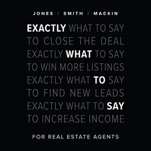 Exactly What to Say: For Real Estate Agents audiobook cover art