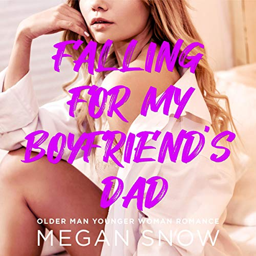 Falling for My Boyfriend's Dad audiobook cover art