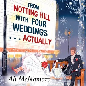 From Notting Hill with Four Weddings...Actually audiobook cover art