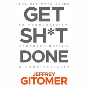 Get Sh*t Done audiobook cover art