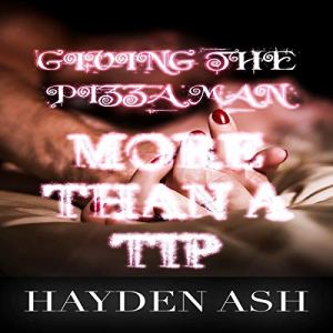Giving the Pizza Man More than a Tip! audiobook cover art