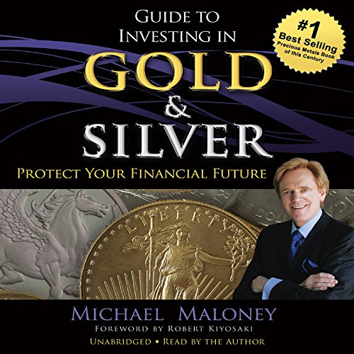 Guide to Investing in Gold and Silver audiobook cover art