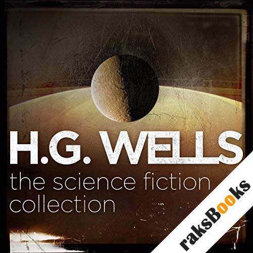 H.G. Wells: The Science Fiction Collection audiobook cover art