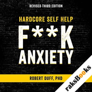 Hardcore Self Help: F--k Anxiety audiobook cover art