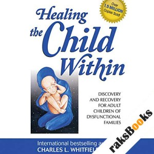 Healing the Child Within audiobook cover art
