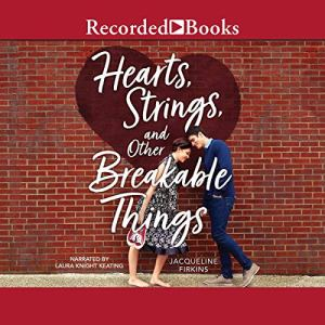 Hearts, Strings, and Other Breakable Things audiobook cover art