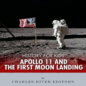 History for Kids: Apollo 11 and the First Moon Landing audiobook cover art