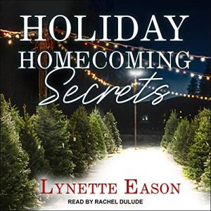 Holiday Homecoming Secrets audiobook cover art
