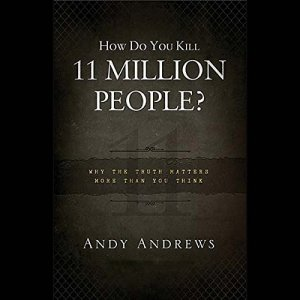 How Do You Kill Eleven Million People? audiobook cover art