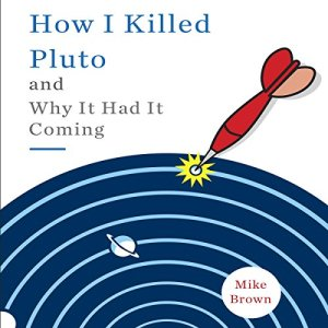 How I Killed Pluto and Why It Had It Coming audiobook cover art