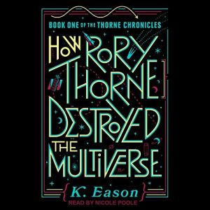 How Rory Thorne Destroyed the Multiverse audiobook cover art