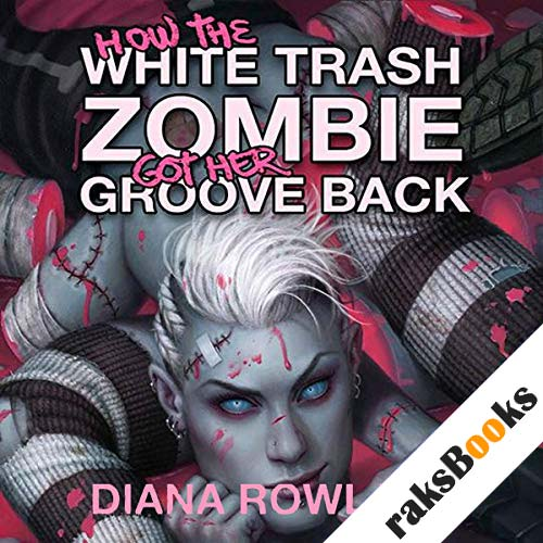 How the White Trash Zombie Got Her Groove Back audiobook cover art